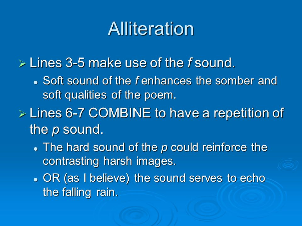 Alliteration Lines 3-5 make use of the f sound.