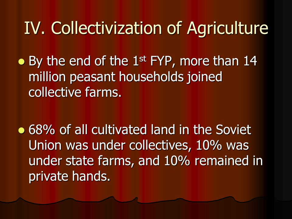 IV. Collectivization of Agriculture
