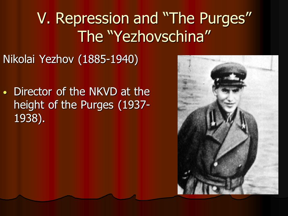V. Repression and The Purges The Yezhovschina