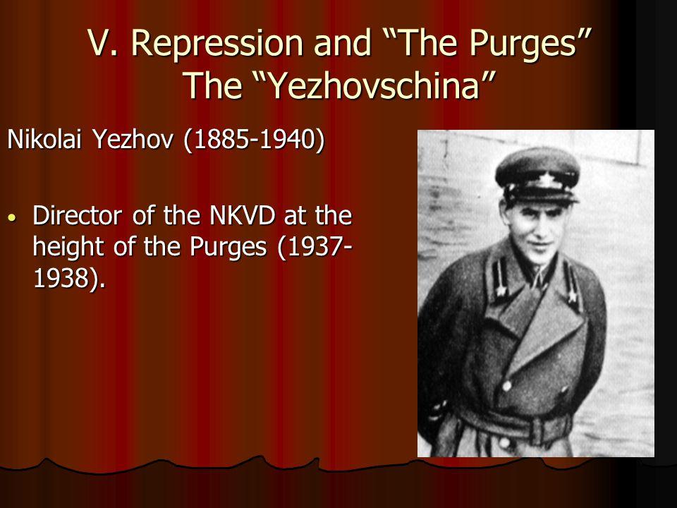 V. Repression and The Purges The Yezhovschina