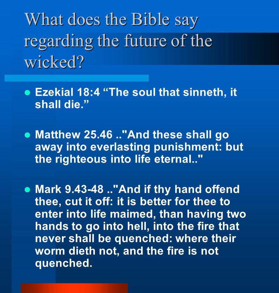 What does the Bible say regarding the future of the wicked