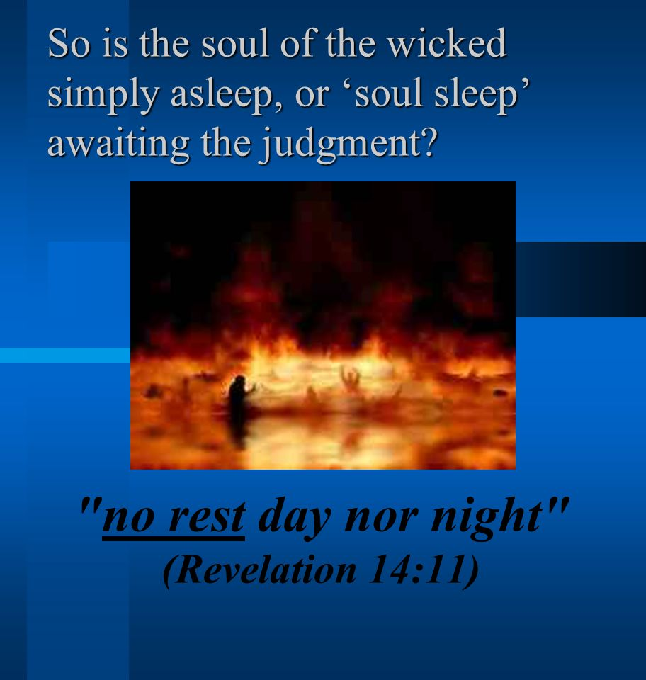 no rest day nor night (Revelation 14:11)