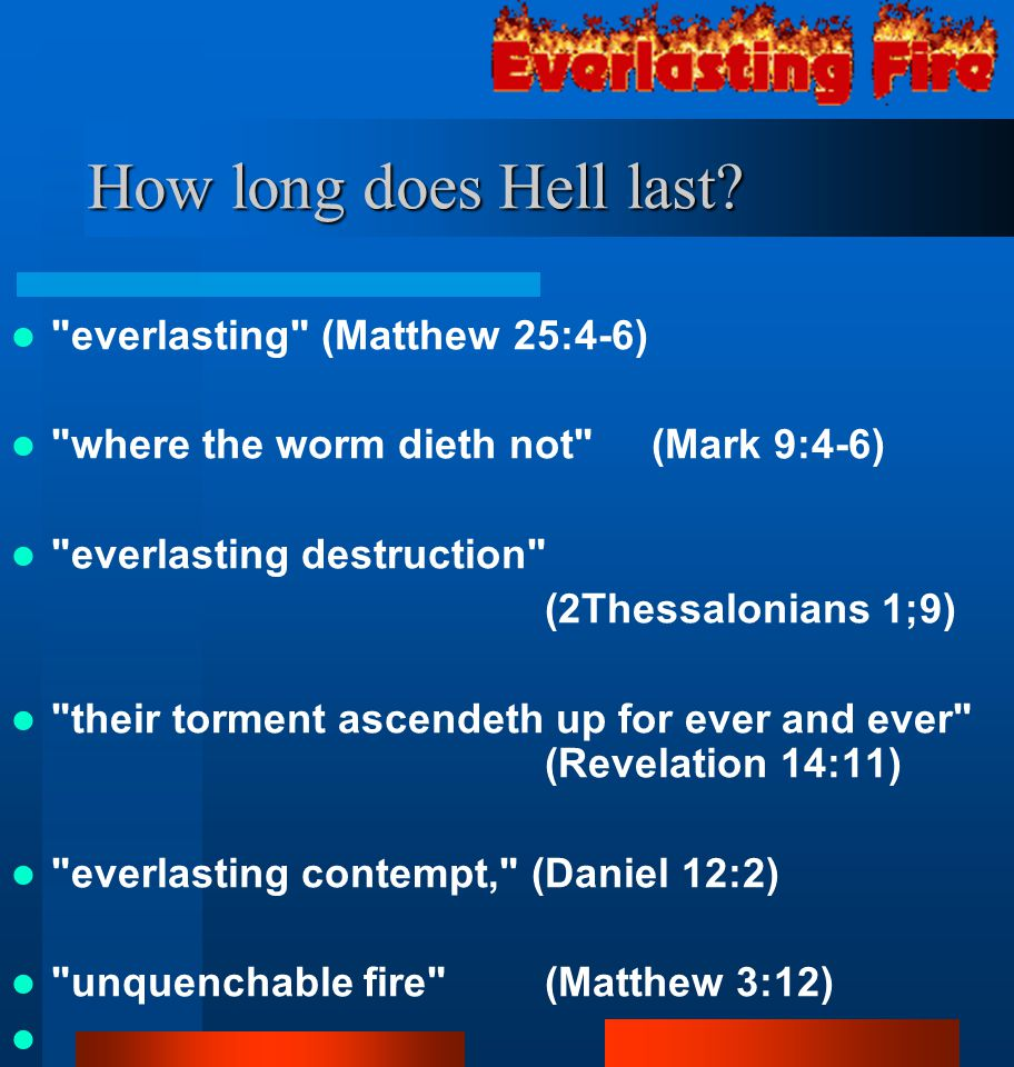 How long does Hell last everlasting (Matthew 25:4-6)