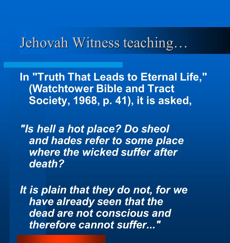Jehovah Witness teaching…