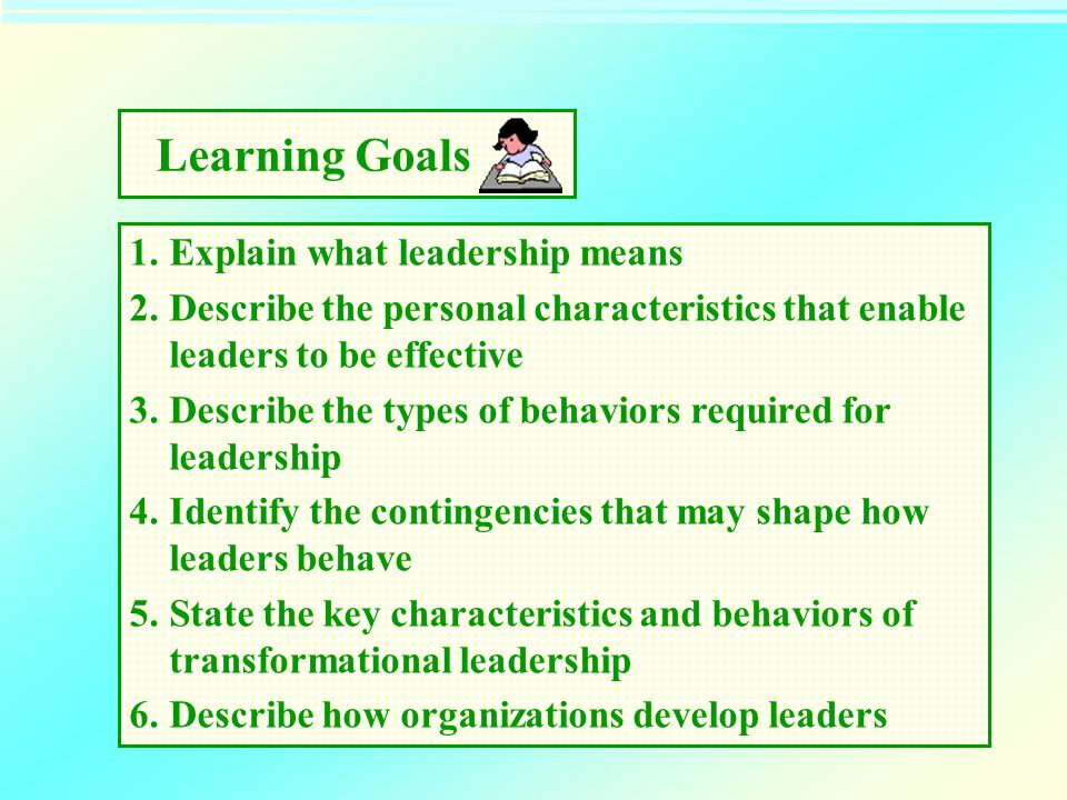 Learning Goals Explain what leadership means