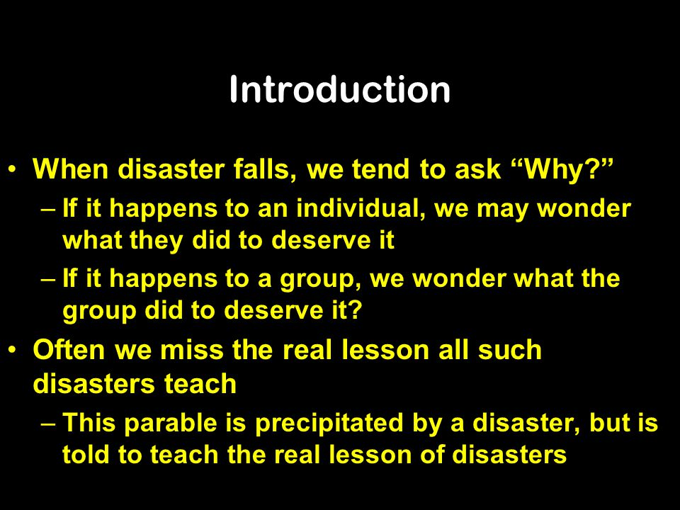 Introduction When disaster falls, we tend to ask Why
