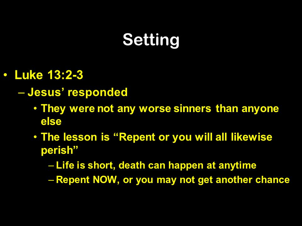 Setting Luke 13:2-3 Jesus' responded