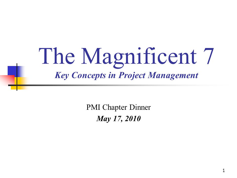 The Magnificent 7 Key Concepts in Project Management