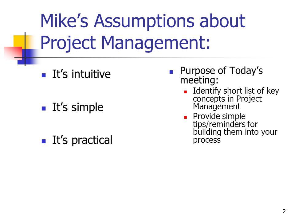 Mike's Assumptions about Project Management: