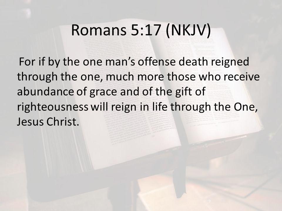 Romans 5:17 (NKJV)