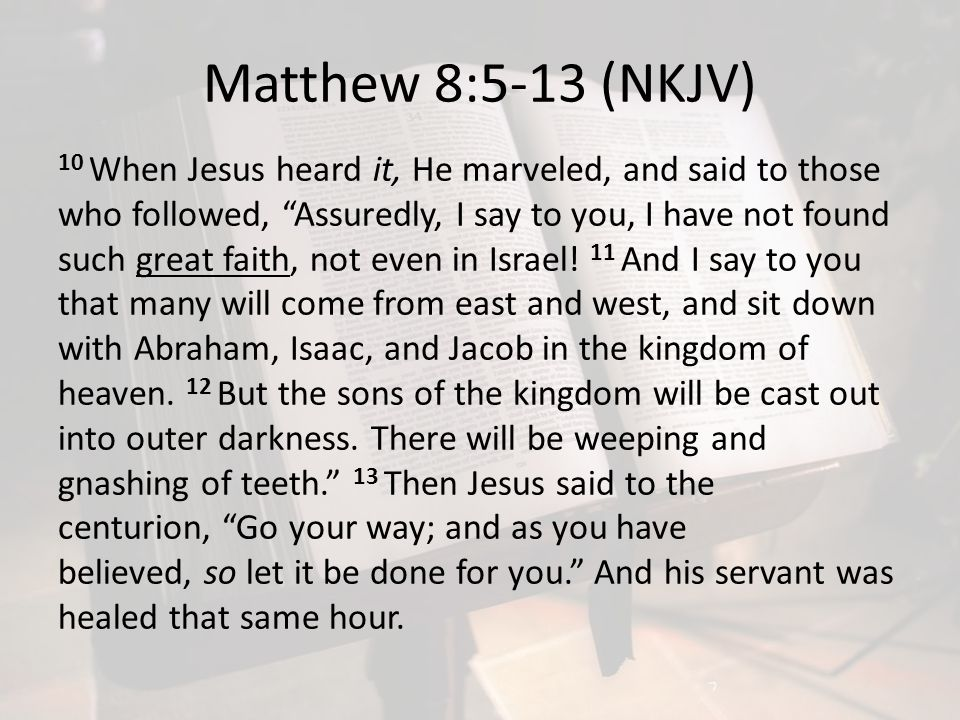 Matthew 8:5-13 (NKJV)
