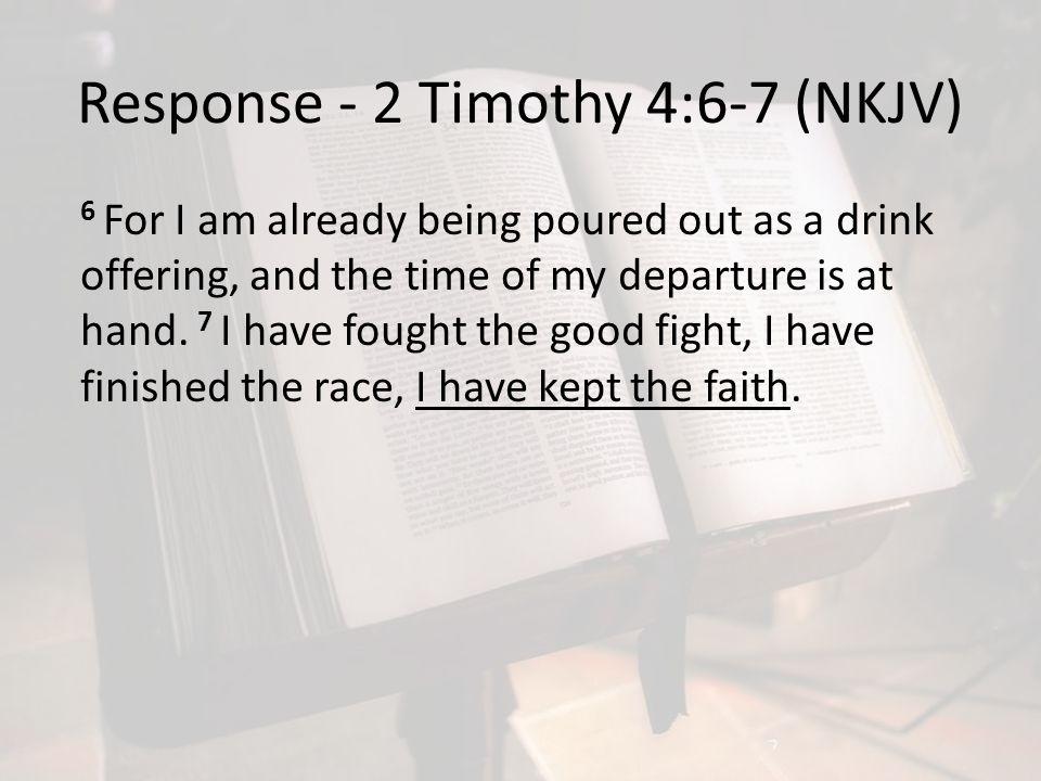 Response - 2 Timothy 4:6-7 (NKJV)