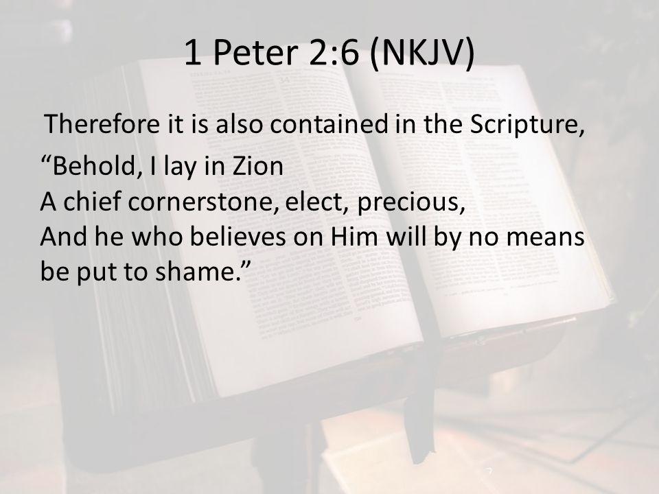 1 Peter 2:6 (NKJV)
