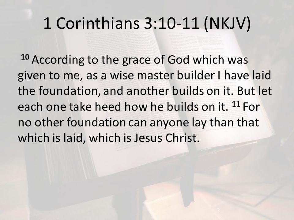 1 Corinthians 3:10-11 (NKJV)
