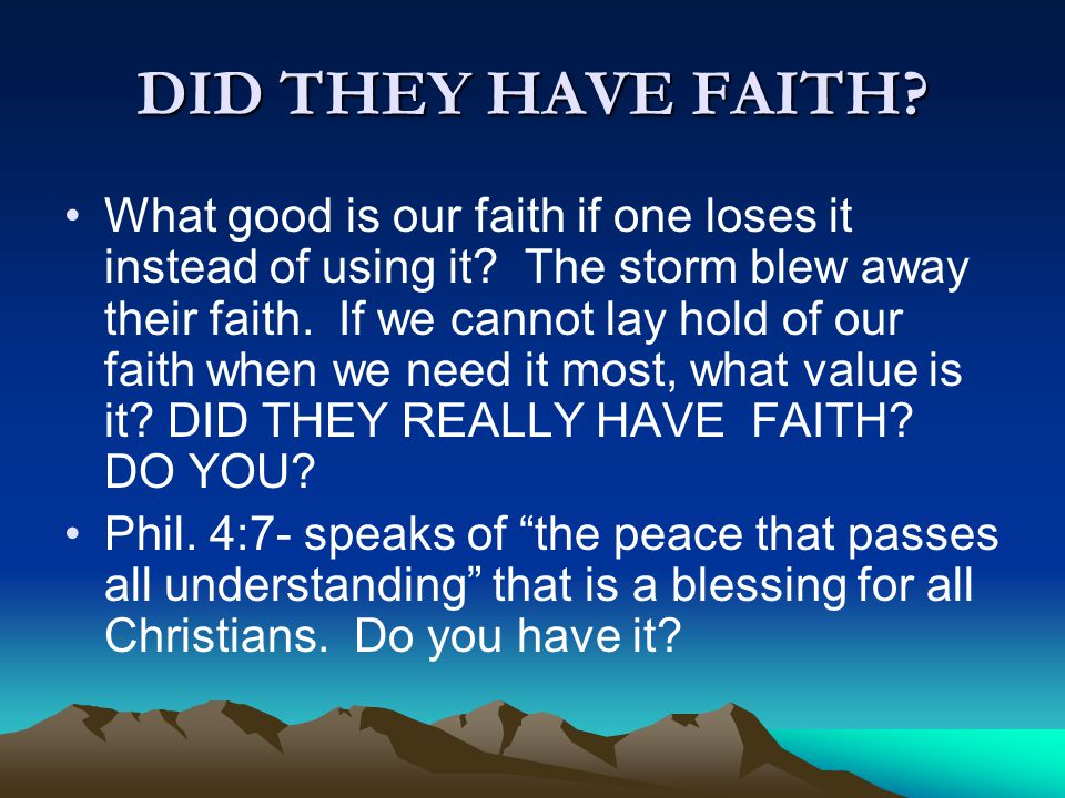 DID THEY HAVE FAITH