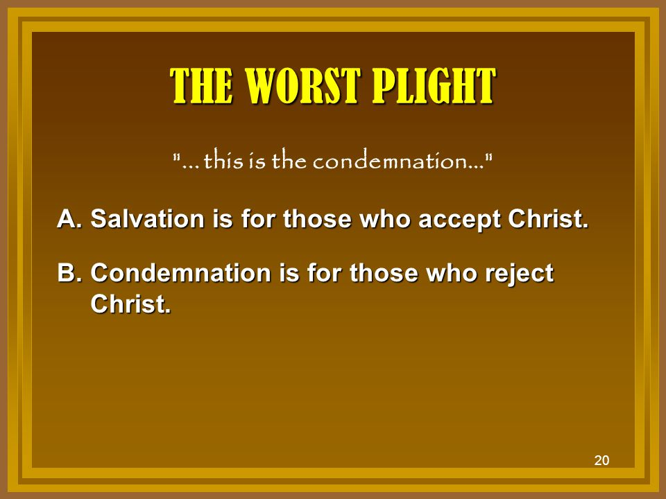 ... this is the condemnation...