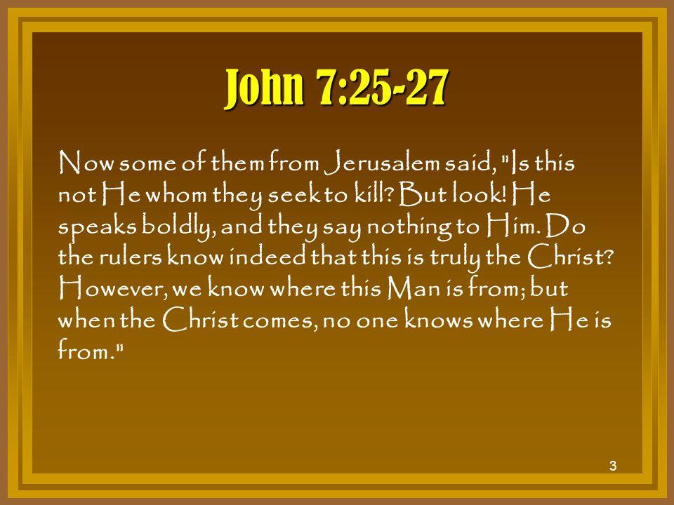 John 7:25-27