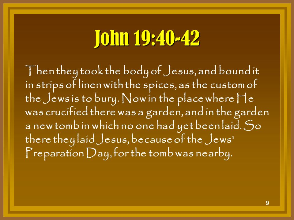 John 19:40-42