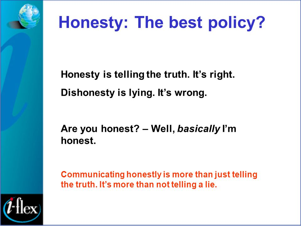 Honesty: The best policy