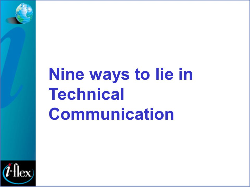 Nine ways to lie in Technical Communication