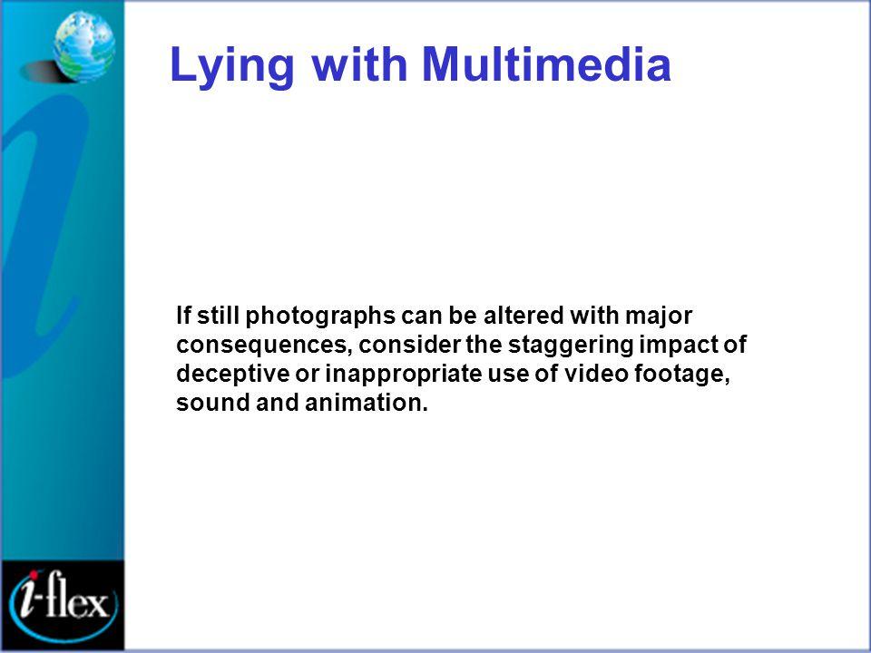 Lying with Multimedia