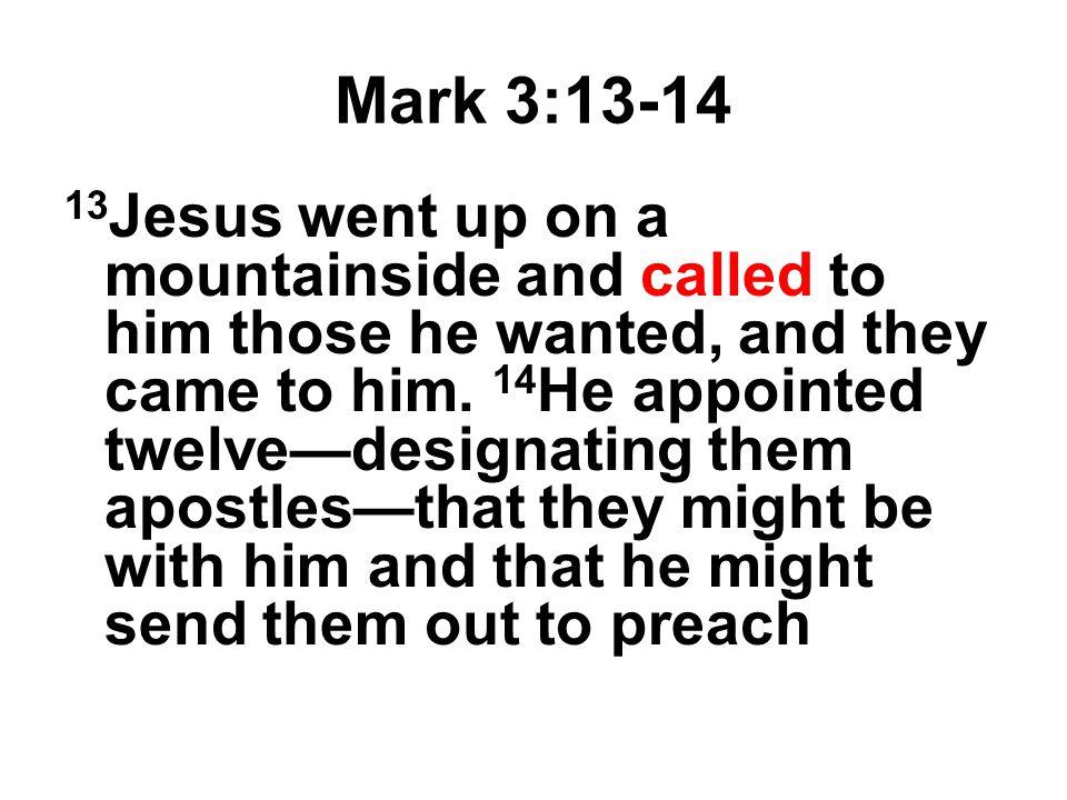 Mark 3:13-14