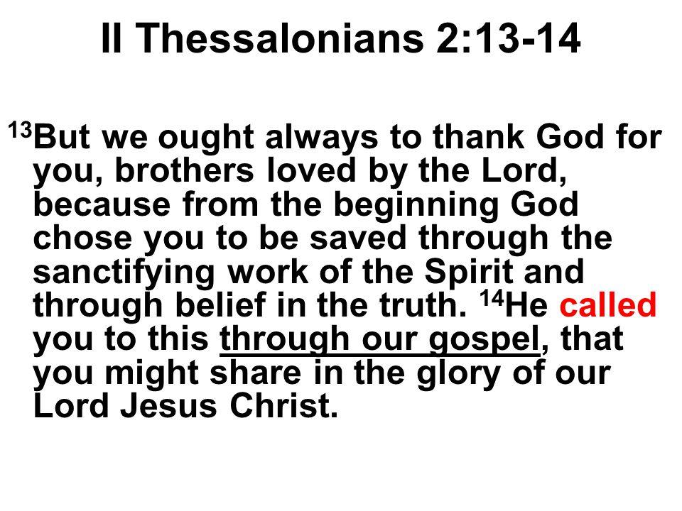 II Thessalonians 2:13-14