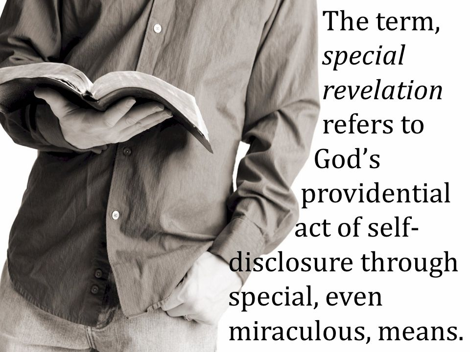 The term,. special. revelation. refers to. God's. providential