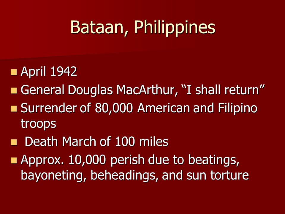 Bataan, Philippines April 1942