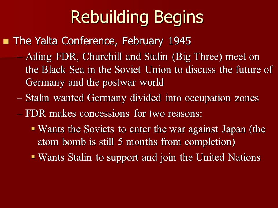 Rebuilding Begins The Yalta Conference, February 1945