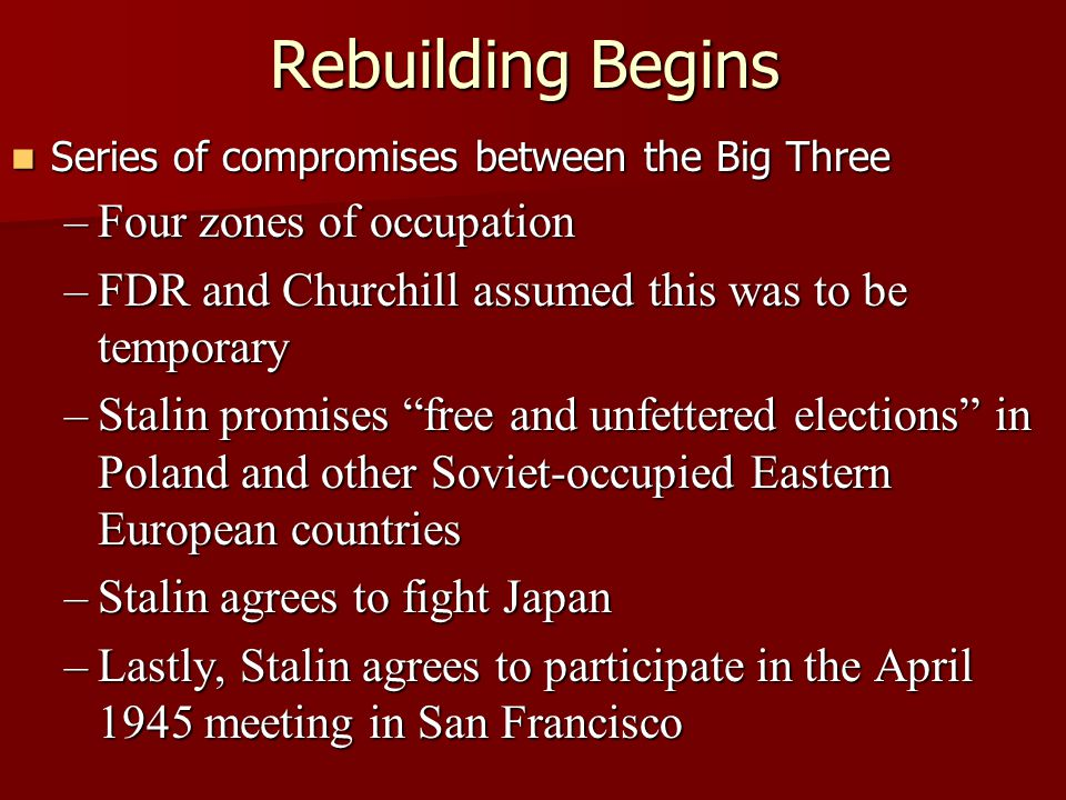 Rebuilding Begins Four zones of occupation