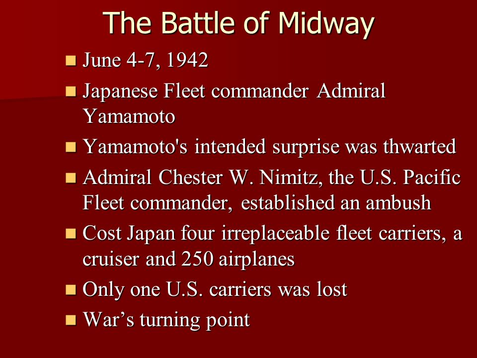 The Battle of Midway June 4-7, 1942