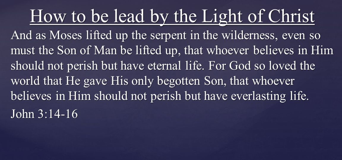 How to be lead by the Light of Christ
