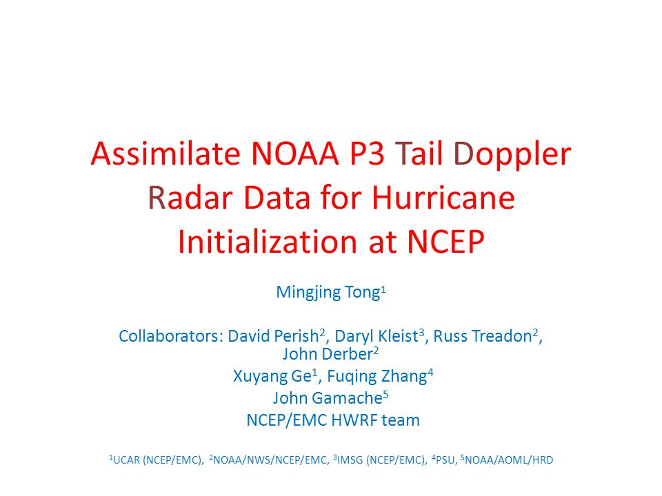 Assimilate NOAA P3 Tail Doppler Radar Data for Hurricane Initialization at NCEP