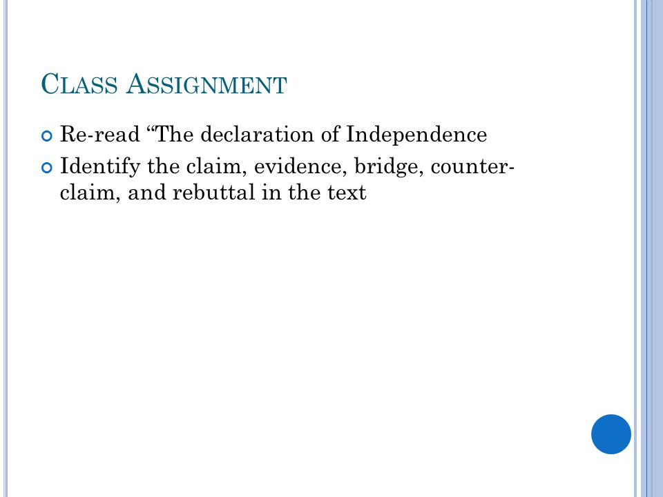 Class Assignment Re-read The declaration of Independence