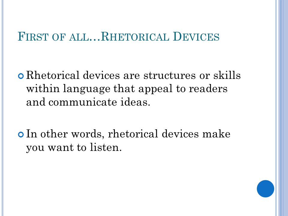 First of all…Rhetorical Devices