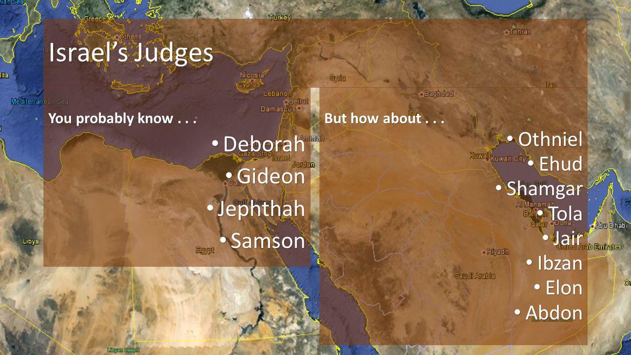 Israel's Judges Deborah Gideon Jephthah Samson Othniel Ehud Shamgar