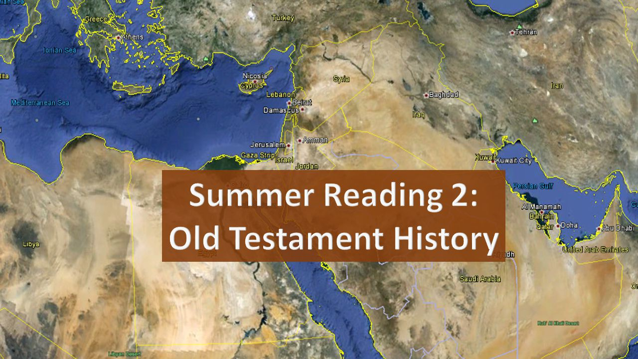 Summer Reading 2: Old Testament History