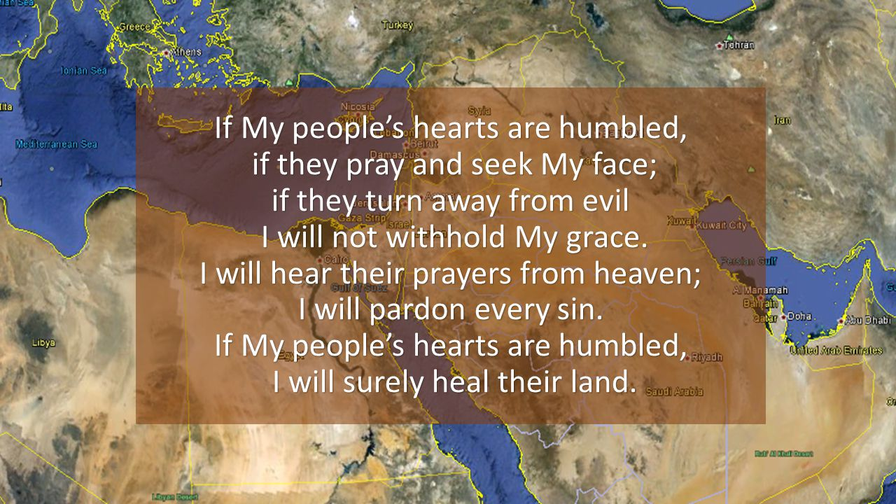 If My people's hearts are humbled, if they pray and seek My face; if they turn away from evil I will not withhold My grace.