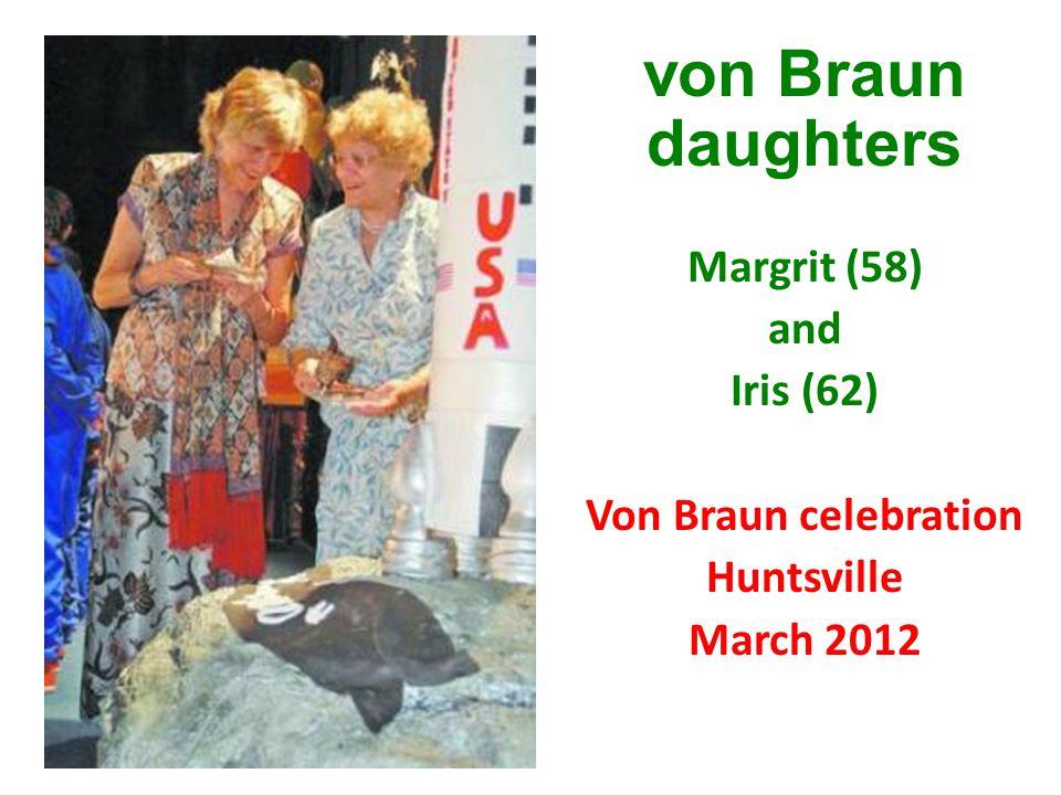 von Braun daughters Margrit (58) and Iris (62) Von Braun celebration