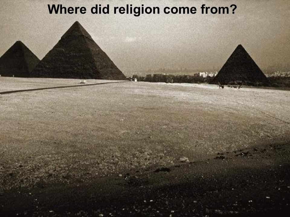 Where did religion come from