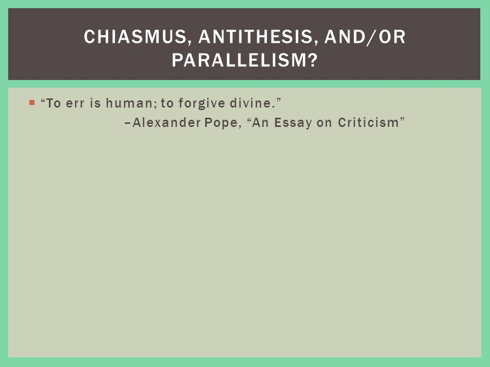 difference between antithesis and chiasmus Start studying figures of speech learn vocabulary  the difference between what is expected to happen and what antithesis, chiasmus, parallelism.