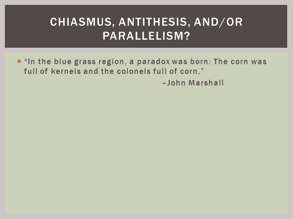 Chiasmus, Antithesis, and/or Parallelism