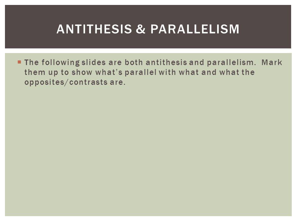 Antithesis & Parallelism
