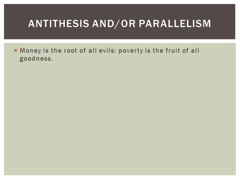 Antithesis and/or parallelism