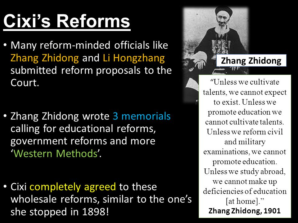 Cixi's Reforms Many reform-minded officials like Zhang Zhidong and Li Hongzhang submitted reform proposals to the Court.