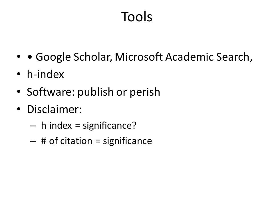 Tools • Google Scholar, Microsoft Academic Search, h-index