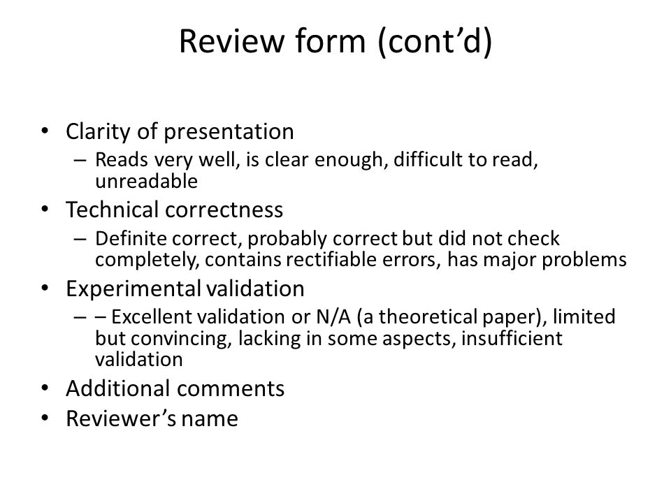 Review form (cont'd) Clarity of presentation Technical correctness