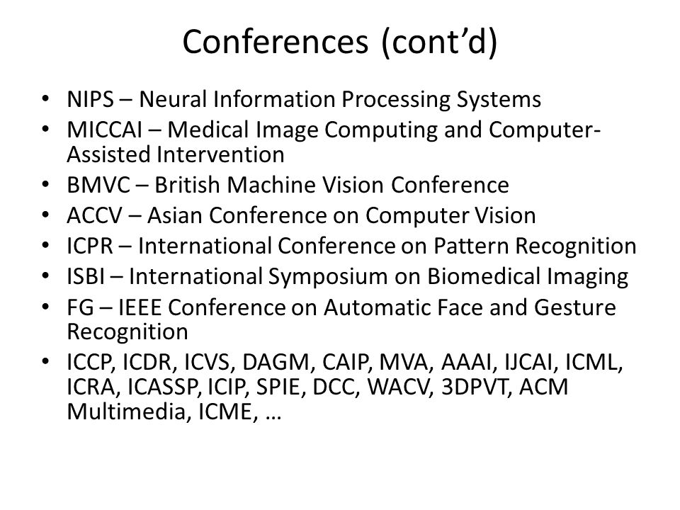 Conferences (cont'd) NIPS – Neural Information Processing Systems