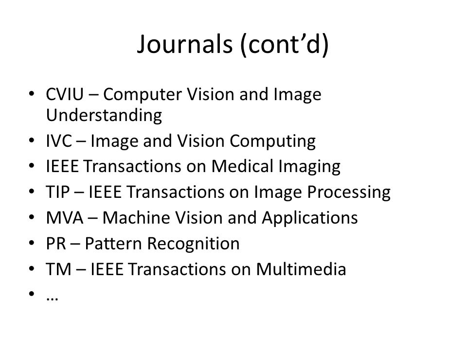 Journals (cont'd) CVIU – Computer Vision and Image Understanding